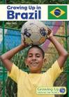 Growing Up in Brazil (Growing Up Around the World) Cover Image
