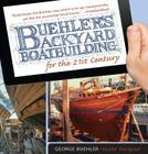 Buehler's Backyard Boatbuilding for the 21st Century Cover Image
