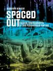 Spaced Out: Radical Environments of the Psychedelic Sixties Cover Image