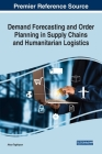 Demand Forecasting and Order Planning in Supply Chains and Humanitarian Logistics Cover Image