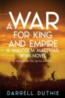 A War for King and Empire: A Malcolm MacPhail WW1 novel Cover Image