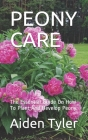 Peony Care: The Essential Guide On How To Plant And Develop Peony. Cover Image