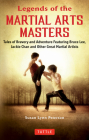 Legends of the Martial Arts Masters: Tales of Bravery and Adventure Featuring Bruce Lee, Jackie Chan and Other Great Martial Artists Cover Image