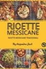 Ricette messicane: Ricette Messicane Tradizionali Cover Image