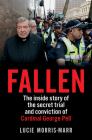 Fallen: The Inside Story of the Secret Trial and Conviction of Cardinal George Pell Cover Image