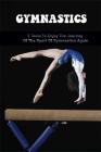 Gymnastics: 5 Tools To Enjoy The Journey Of The Sport Of Gymnastics Again: How To Enjoy The Journey Of The Sport Of Gymnastics Cover Image