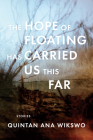 The Hope of Floating Has Carried Us This Far Cover Image