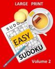 Large Print Sudoku Easy Sudoku Volume 2: Easy Sudoku Puzzle Book Large Print Sudoku for Seniors, Elderly, Beginners, Kids Cover Image