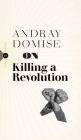 On Killing a Revolution (Field Notes) Cover Image