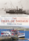 The Isles of Shoals Through Time (America Through Time) Cover Image