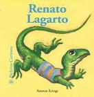 Renato Lagarto (Bichitos curiosos series) Cover Image