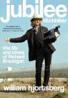 Jubilee Hitchhiker: The Life and Times of Richard Brautigan Cover Image