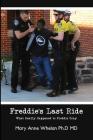 Freddie's Last Ride: