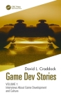 Game Dev Stories Volume 1: Interviews about Game Development and Culture Cover Image