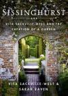 Sissinghurst: Vita Sackville-West and the Creation of a Garden Cover Image