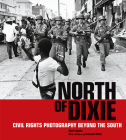 North of Dixie: Civil Rights Photography Beyond the South Cover Image