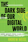 The Dark Side of Our Digital World: And What You Can Do about It (Lita Guides) Cover Image