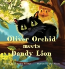 Oliver Orchid Meets Dandy Lion Cover Image