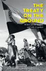 The Treaty on the Ground: Where we are headed, and why it matters Cover Image