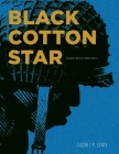 Black Cotton Star: A Graphic Novel of World War II Cover Image