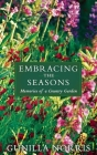 Embracing the Seasons: Memories of a Country Garden Cover Image