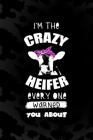 I'm The Crazy Heifer Every One Warned You About: Notebook Journal Composition Blank Lined Diary Notepad 120 Pages Paperback Black Animal Print Cow Cover Image