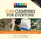 Car Camping for Everyone: A Step-By-Step Guide to Planning Your Outdoor Adventure (Knack: Make It Easy (Outdoor Recreation)) Cover Image