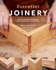 Essential Joinery: The Fundamental Techniques Every Woodworker Should Know Cover Image