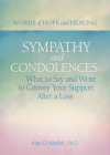 Sympathy & Condolences: What to Say and Write to Convey Your Support After a Loss (Words of Hope and Healing) Cover Image