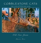 Cobblestone Cats - Puerto Rico: The Cats of Old San Juan (2nd ed.) Cover Image