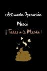 Activando Operación Mosca ¡Todos a la Mierda !: Funny Spanish Quotes Notebook. Sarcastic Humor Gag Gift. Libretas de Apuntes Para Mujeres Cover Image