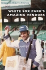 White Sox Park's Amazing Vendors Cover Image