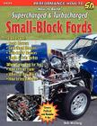 How to Build Supercharged & Turbocharged Small-Block Fords Cover Image