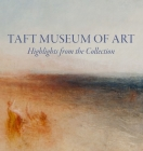 Taft Museum of Art: Highlights from the Collection Cover Image