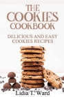 The Cookies Cookbook: Delicious and Easy Cookies Recipes Cover Image