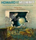 Howard and the Mummy: Howard Carter and the Search for King Tut's Tomb Cover Image