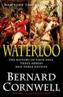 Waterloo: The History of Four Days, Three Armies, and Three Battles Cover Image