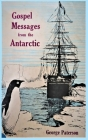 Gospel Messages From The Antarctic Cover Image