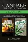 Cannabis Cultivation & Cookbook - 2 Books in 1: A Beginner's Guide to Growing Medical Marijuana & Cooking Edible Medical Marijuana Cover Image
