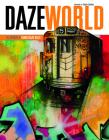 Dazeworld: The Artwork of Chris Daze Ellis Cover Image