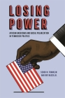 Losing Power: African Americans and Racial Polarization in Tennessee Politics Cover Image