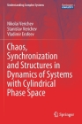 Chaos, Synchronization and Structures in Dynamics of Systems with Cylindrical Phase Space (Understanding Complex Systems) Cover Image