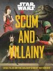 Star Wars: Scum and Villainy: Case Files on the Galaxy's Most Notorious Cover Image