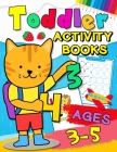 Toddler Activity books ages 3-5: Fun with Numbers, Letters, Shapes, Colors, Animals: Big Activity Workbook for Toddlers & Kids Ages 1, 2, 3, 4 Cover Image