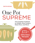 One Pot Supreme: The Complete Cookbook for Skillets, Slow Cookers, Sheet Pans, and More! Cover Image