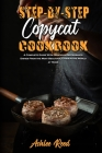 Step-By-Step Copycat Recipes: A Complete Guide With Delicious Restaurants Dishes From the Most Beautiful Cities in the World at Home Cover Image
