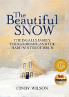 The Beautiful Snow: The Ingalls Family, the Railroads, and the Hard Winter of 1880-81 Cover Image