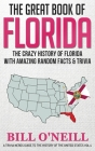 The Great Book of Florida: The Crazy History of Florida with Amazing Random Facts & Trivia Cover Image