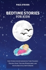 Bedtime Stories for Kids: Kids' Stories for Accompanying Them Towards Peaceful Sleep, Teaching Mindfulness, and Having Beautiful Happy Dreams Cover Image