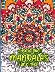 Ausmalbuch Mandalas für Kinder: Erstaunliches Malbuch für Mädchen, Jungen und Anfänger mit Mandala-Mustern zur Entspannung Cover Image